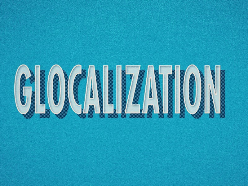 Glocalization: Buzzword of a New World | Localization | Ciklopea